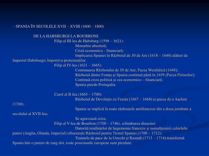 - SPANIA ÎN SECOLELE XVII – XVIII (1600 – 1800)