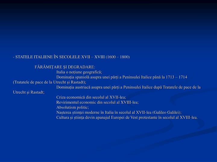 - STATELE ITALIENE ÎN SECOLELE XVII – XVIII (1600 – 1800)