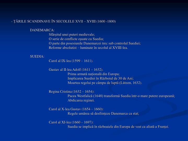 - ȚĂRILE SCANDINAVE ÎN SECOLELE XVII – XVIII (1600 -1800)
