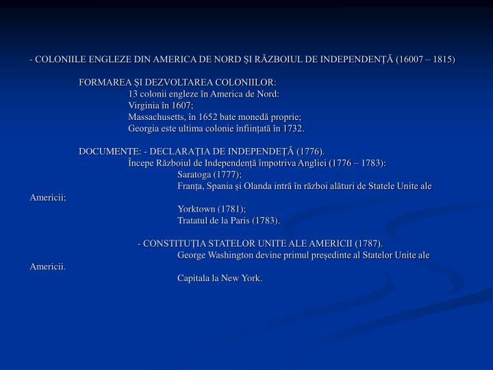 - COLONIILE ENGLEZE DIN AMERICA DE NORD ȘI RĂZBOIUL DE INDEPENDENȚĂ (16007 – 1815)