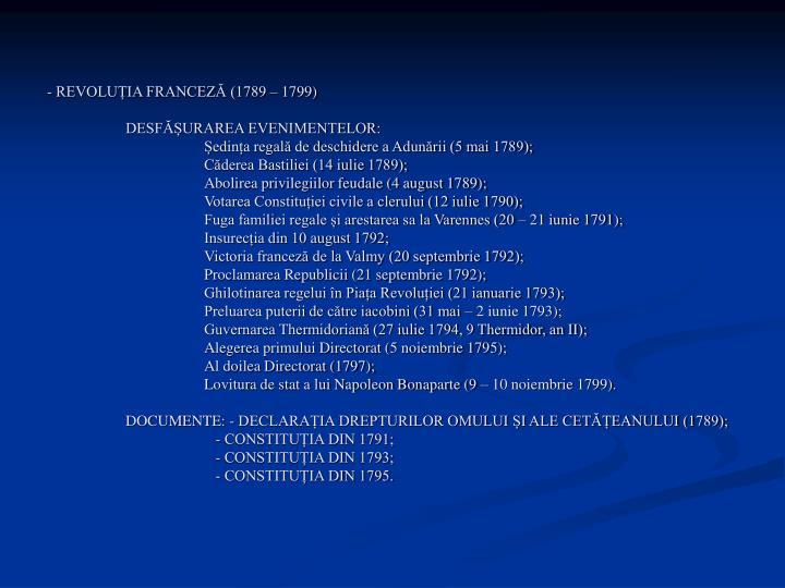 - REVOLUȚIA FRANCEZĂ (1789 – 1799)