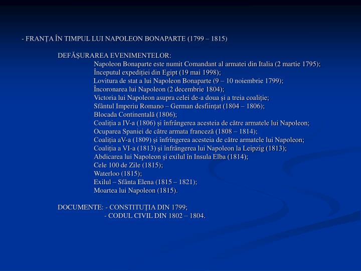 - FRANȚA ÎN TIMPUL LUI NAPOLEON BONAPARTE (1799 – 1815)
