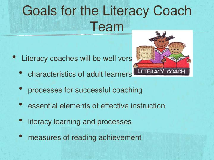 Goals for the Literacy Coach Team