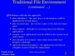 traditional file environment continued