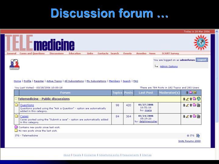 Discussion forum …