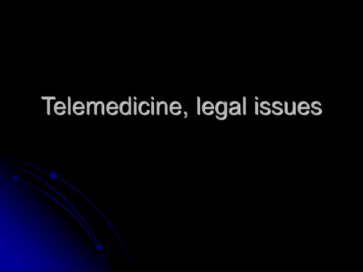 Telemedicine, legal issues