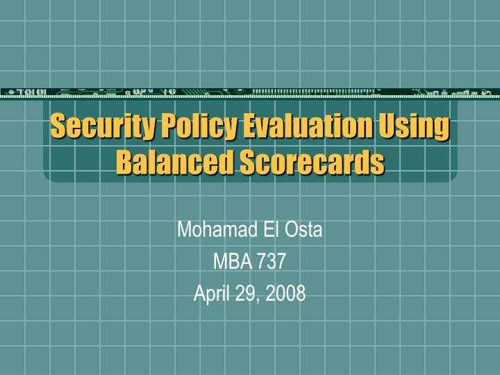 Security policy evaluation using balanced scorecards