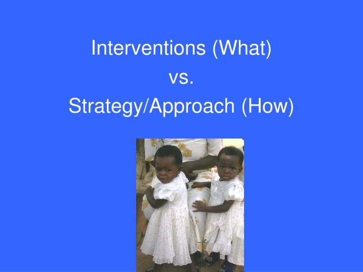 Interventions (What)