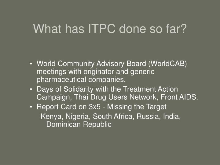What has ITPC done so far?