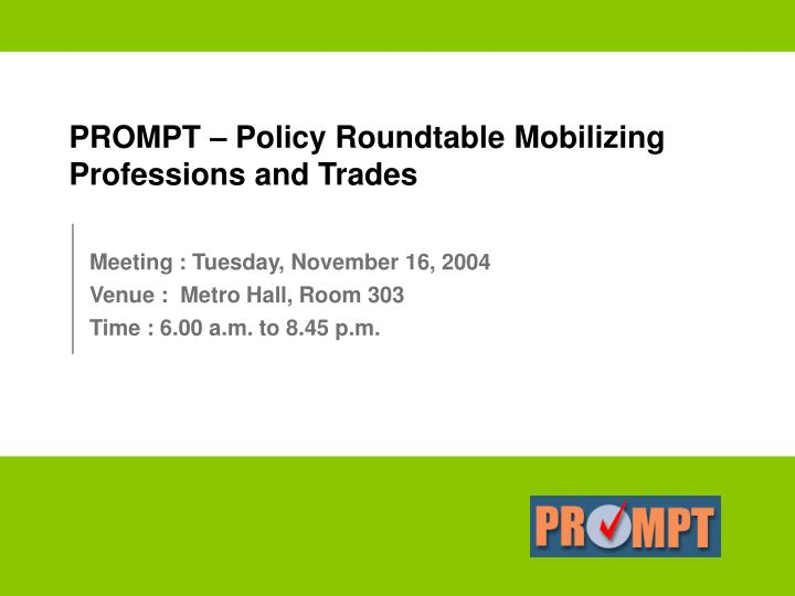 Prompt policy roundtable mobilizing professions and trades
