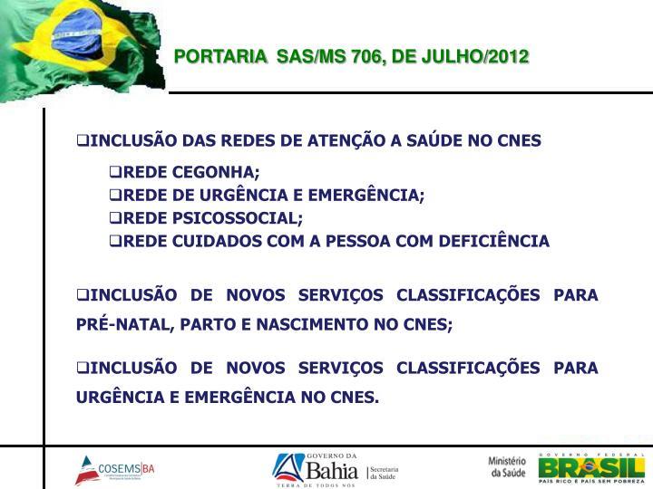 PORTARIA  SAS/MS 706, DE JULHO/2012