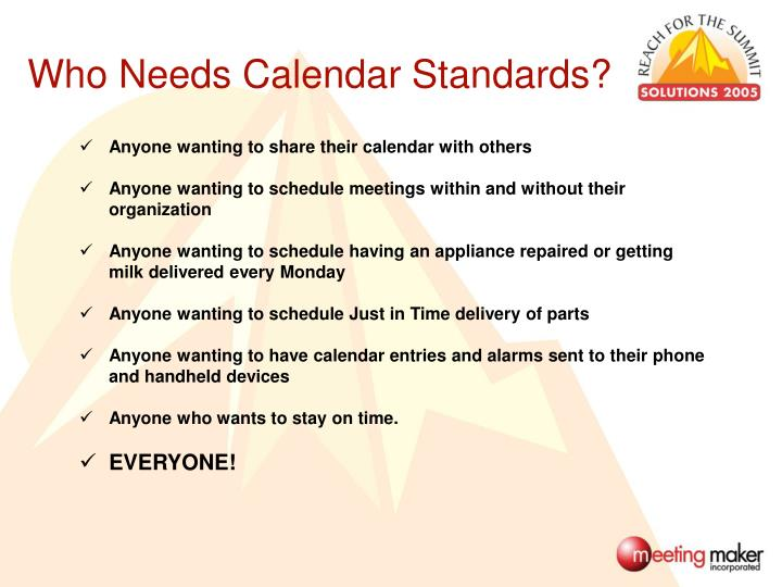 Who Needs Calendar Standards?