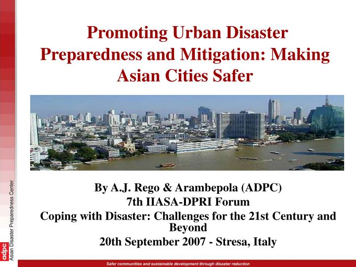 Promoting urban disaster preparedness and mitigation making asian cities safer