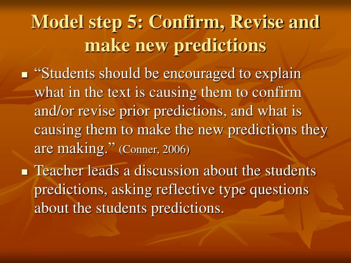 Model step 5: Confirm, Revise and make new predictions