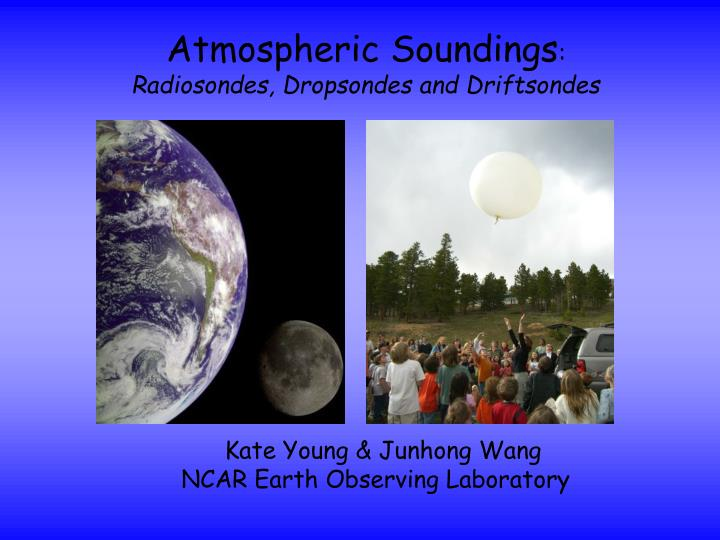 Atmospheric soundings radiosondes dropsondes and driftsondes