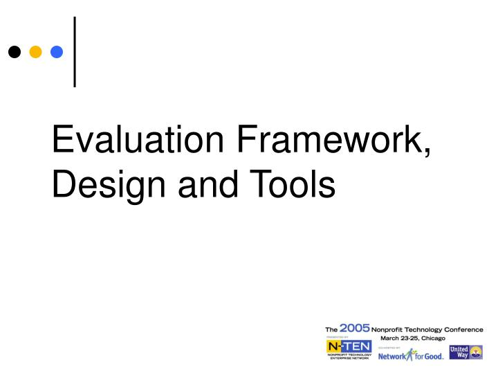 Evaluation Framework, Design and Tools