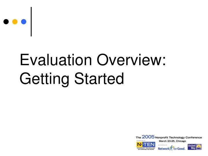Evaluation Overview:  Getting Started