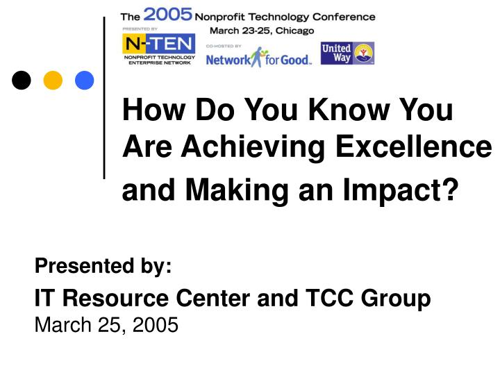 How do you know you are achieving excellence and making an impact
