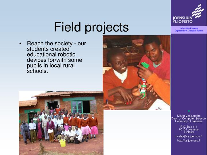 Field projects