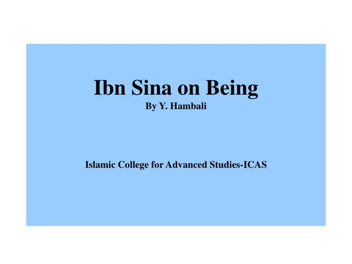 Ibn sina on being by y hambali islamic college for advanced studies icas