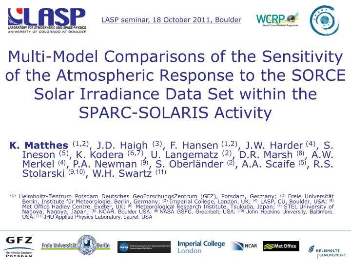 Multi-Model Comparisons of the Sensitivity of the Atmospheric Response to the SORCE Solar Irradiance...