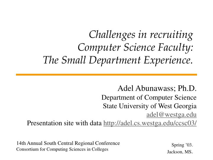 challenges in recruiting computer science faculty the small department experience