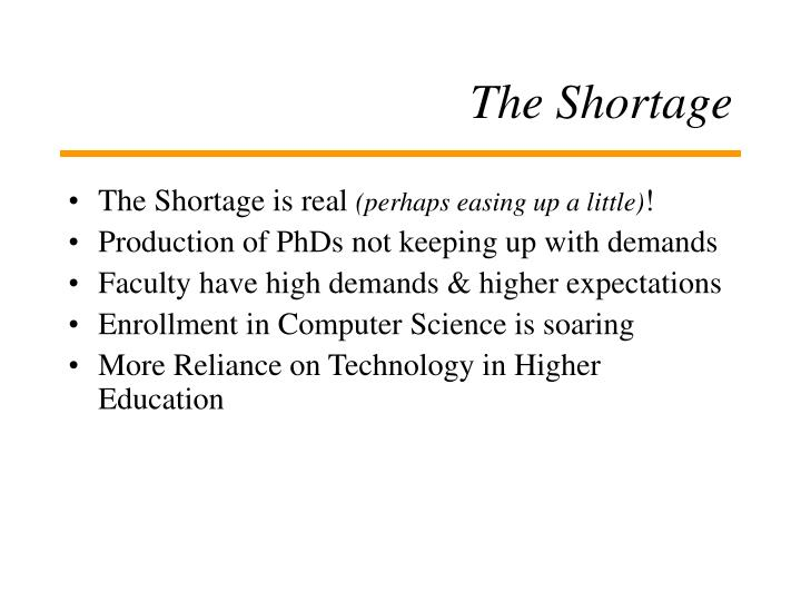 The shortage