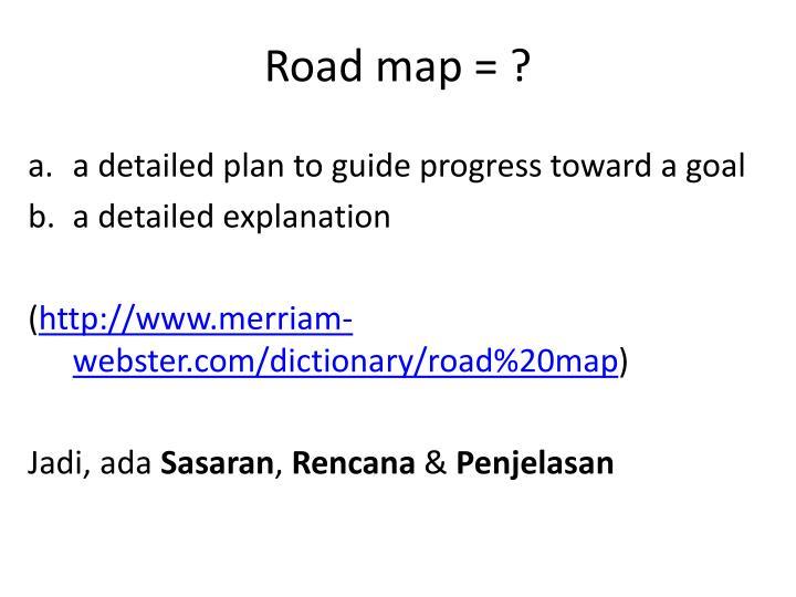 Road map = ?