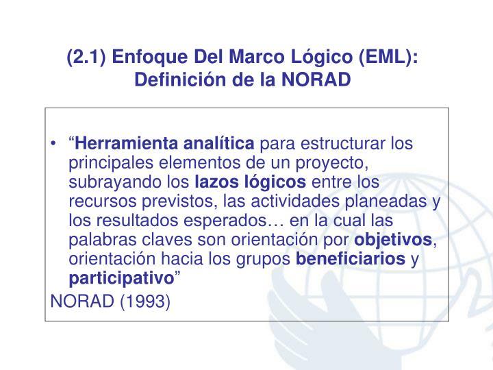 (2.1) Enfoque Del Marco Lógico (EML):