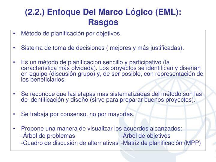 (2.2.) Enfoque Del Marco Lógico (EML): Rasgos