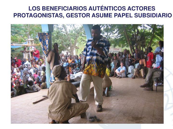 LOS BENEFICIARIOS AUTÉNTICOS ACTORES