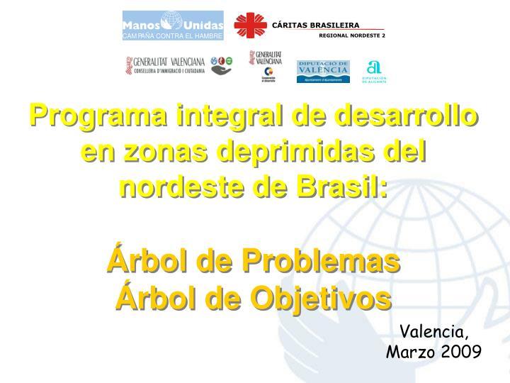 Programa integral de desarrollo en zonas deprimidas del nordeste de Brasil: