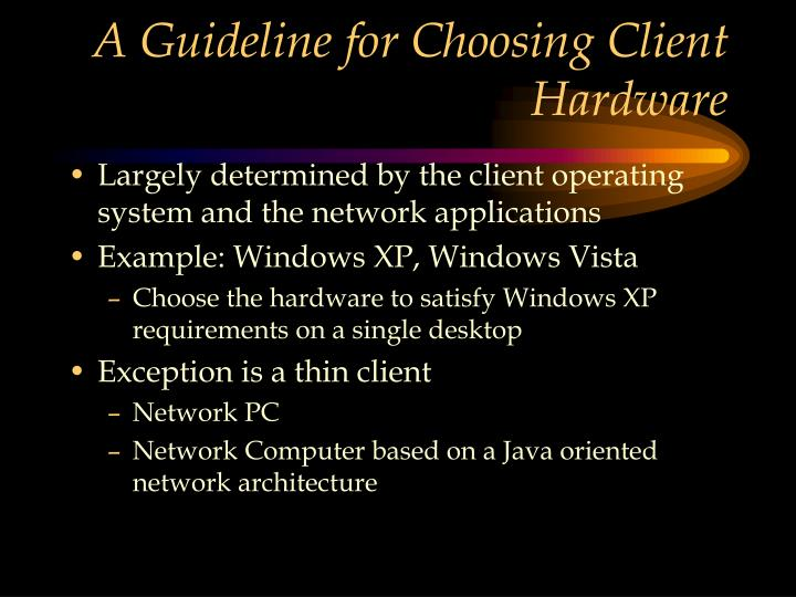 A Guideline for Choosing Client Hardware