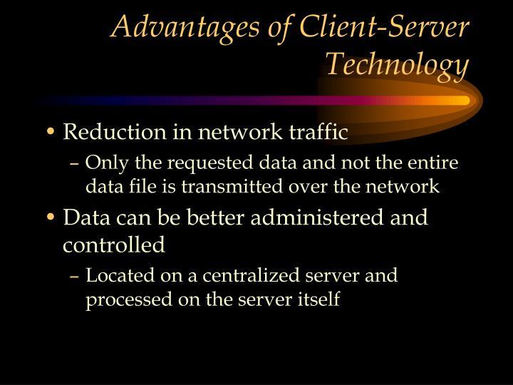 Advantages of Client-Server Technology