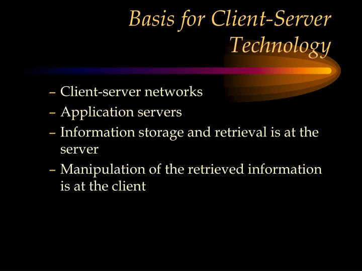 Basis for Client-Server Technology