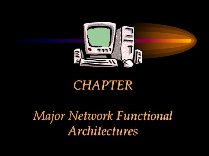 Chapter major network functional architectures