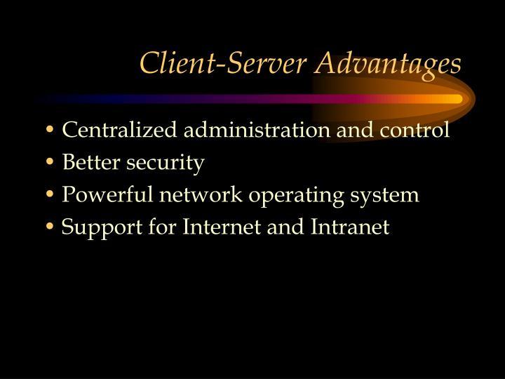 Client-Server Advantages