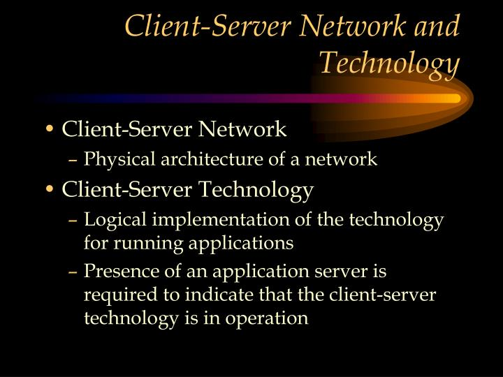 Client-Server Network and Technology