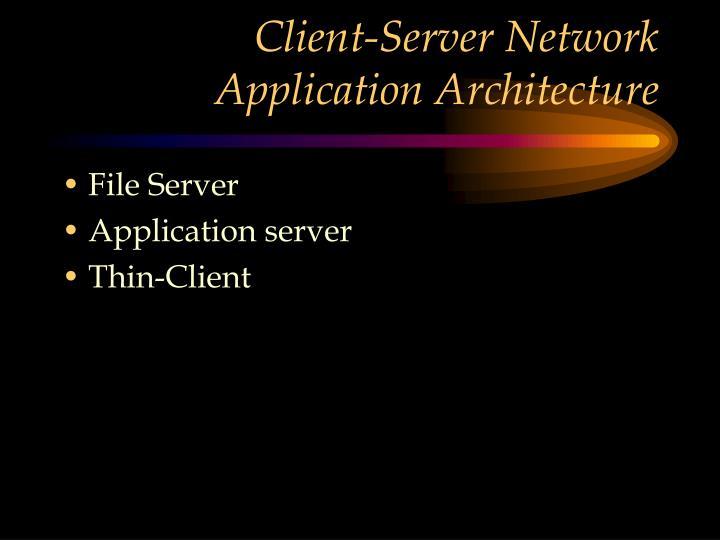 Client-Server Network Application Architecture