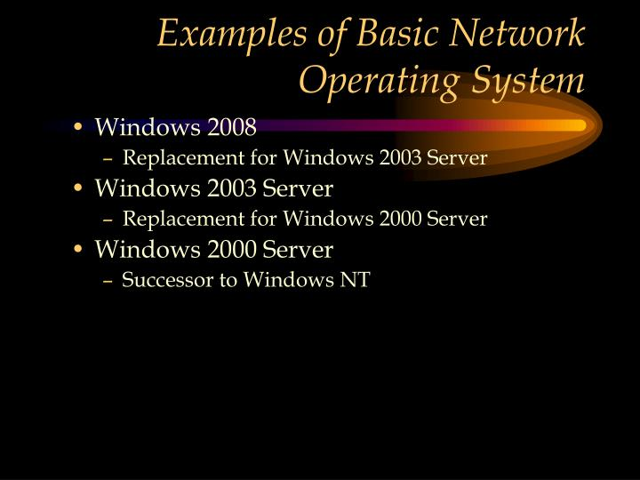 Examples of Basic Network Operating System