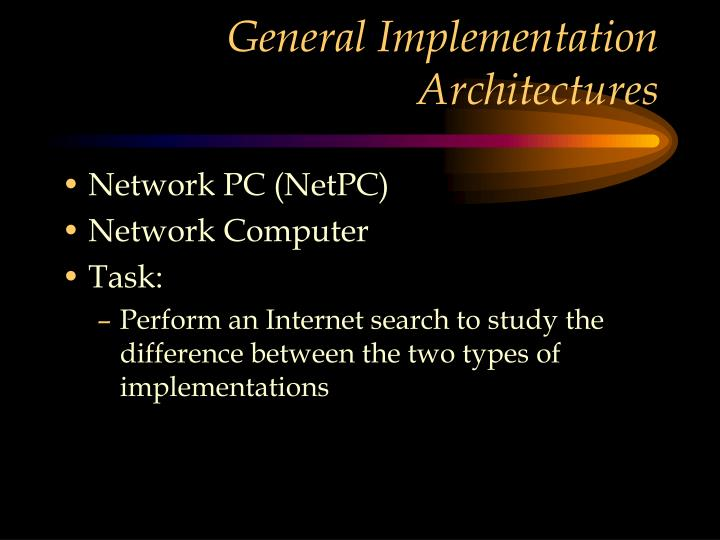 General Implementation Architectures