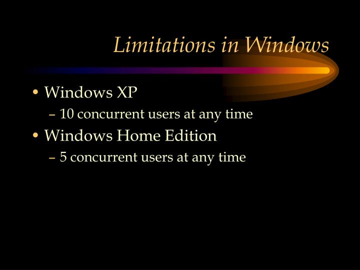 Limitations in Windows