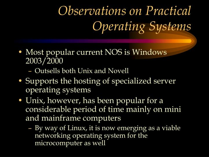 Observations on Practical Operating Systems