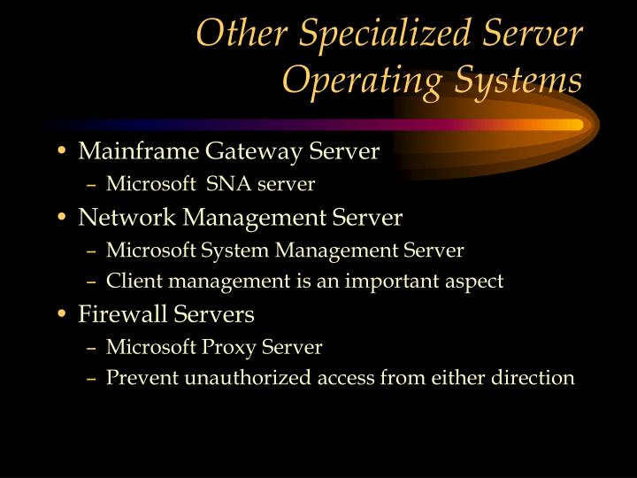 Other Specialized Server Operating Systems