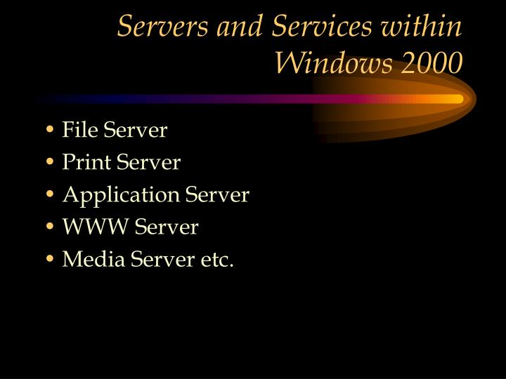 Servers and Services within Windows 2000