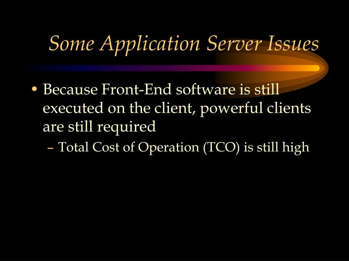 Some Application Server Issues