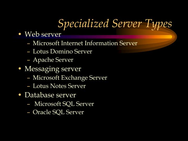 Specialized Server Types
