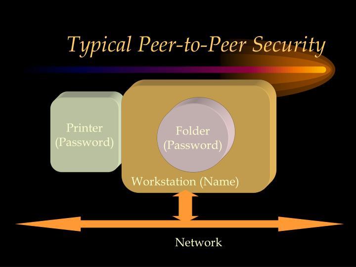 Typical Peer-to-Peer Security