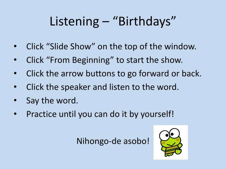 Listening birthdays