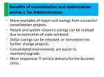 benefits of consolidation and optimization within a tax administration